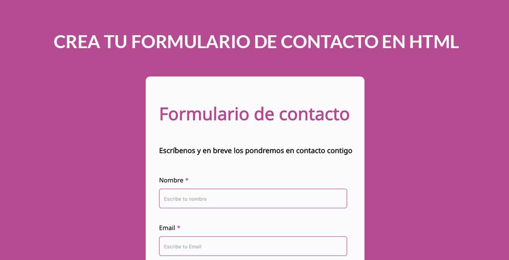Crea un formulario de contacto en html