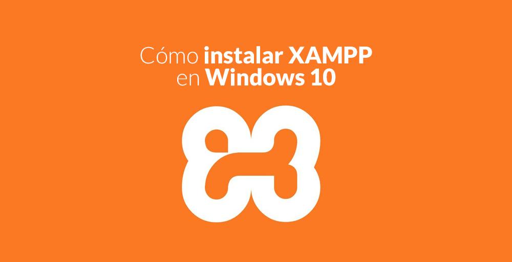 Cómo instalar XAMPP en Windows 10