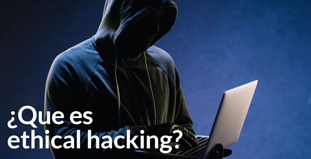 Que es ethical hacking