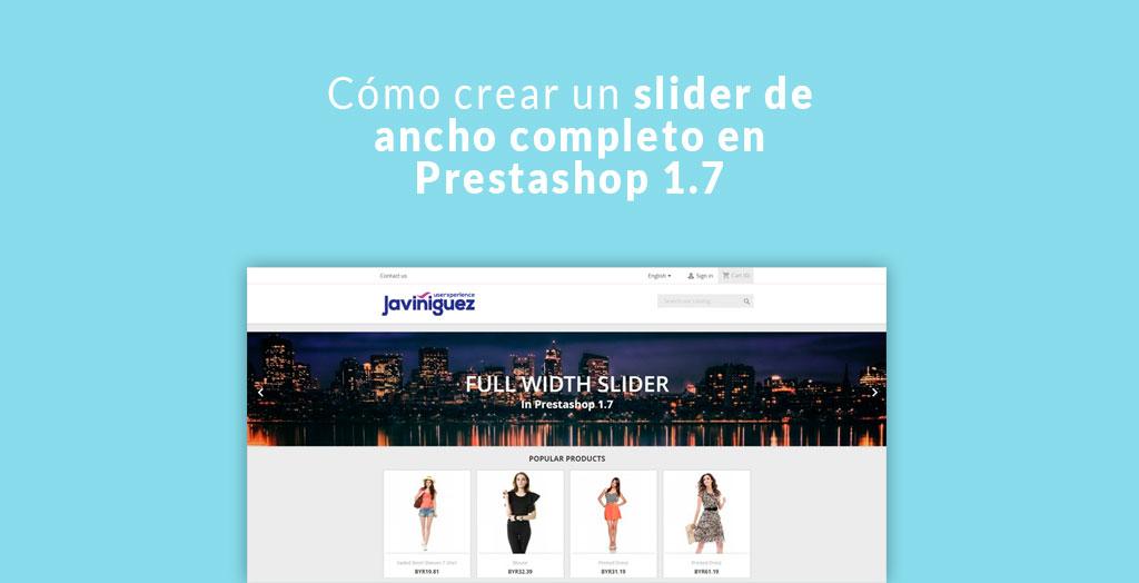 Cómo crear un slider de ancho completo en Prestashop 1.7